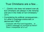true christians are a few