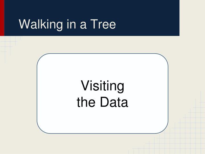 Walking in a Tree
