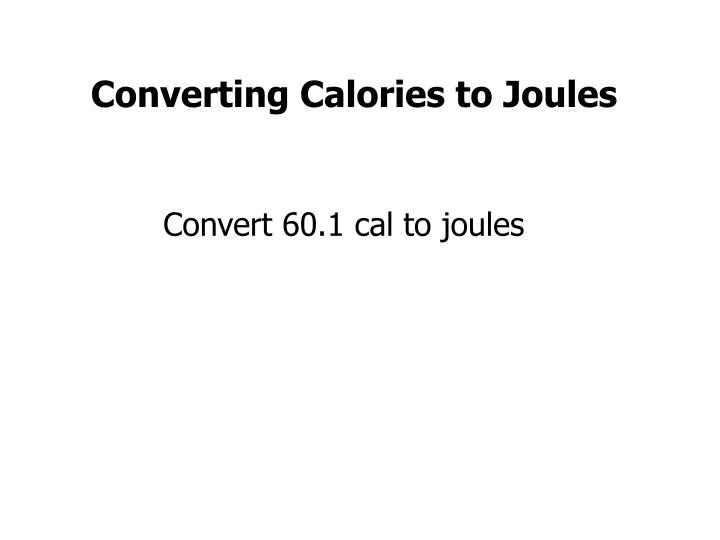 Converting Calories to Joules