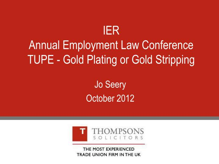 ier annual employment law conference tupe gold plating or gold stripping