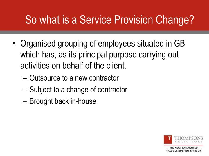 So what is a Service Provision Change?