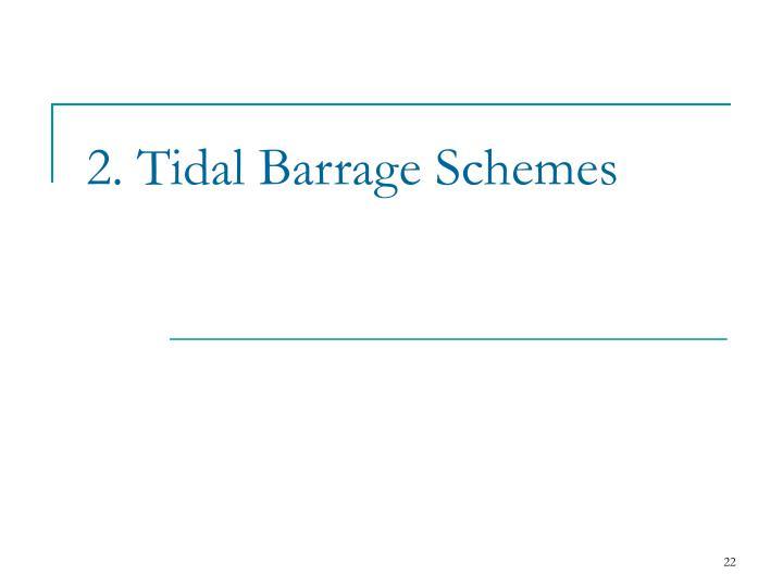 2. Tidal Barrage Schemes