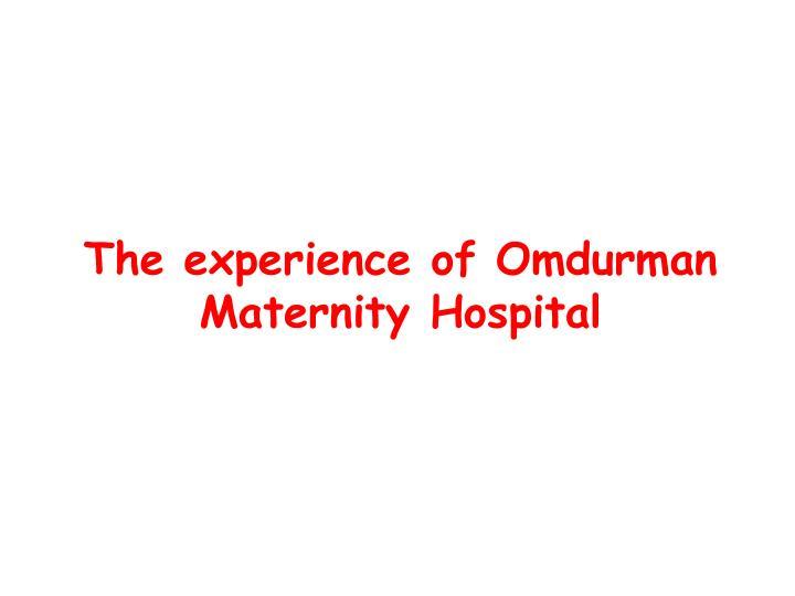 The experience of Omdurman Maternity Hospital