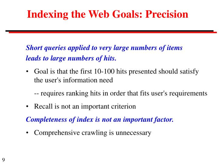 Indexing the Web Goals: Precision
