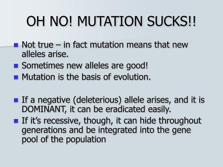 OH NO! MUTATION SUCKS!!