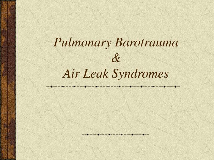 Pulmonary Barotrauma