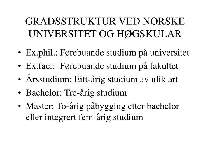GRADSSTRUKTUR VED NORSKE UNIVERSITET OG HØGSKULAR