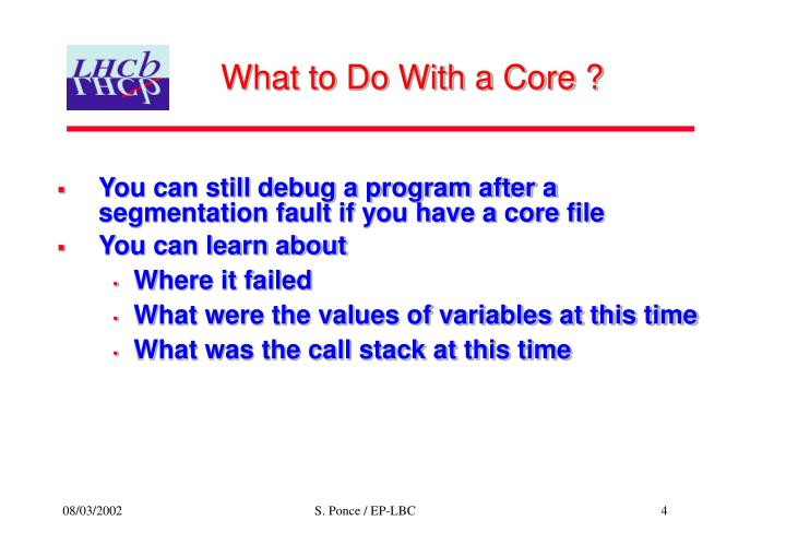 What to Do With a Core ?