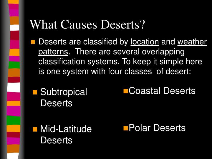 Deserts are classified by