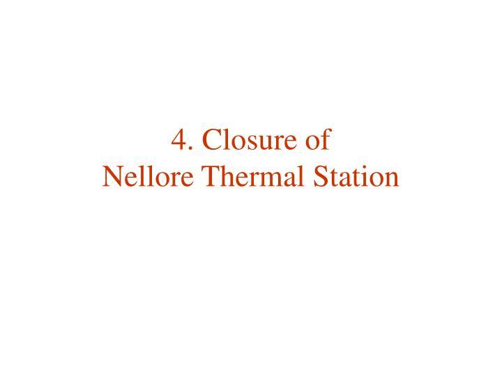 4. Closure of