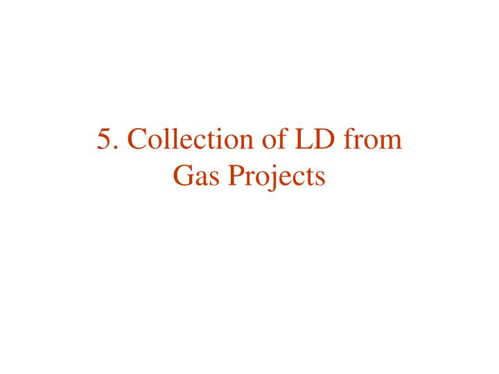 5. Collection of LD from