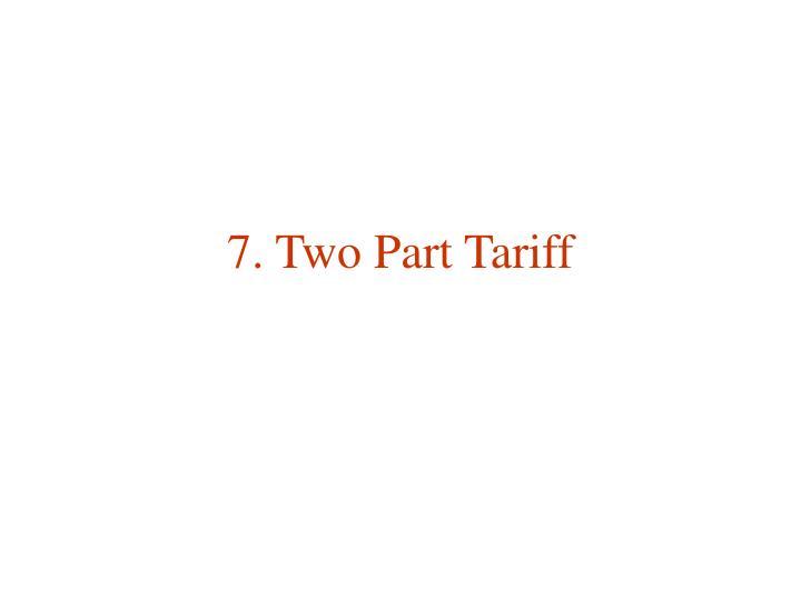 7. Two Part Tariff