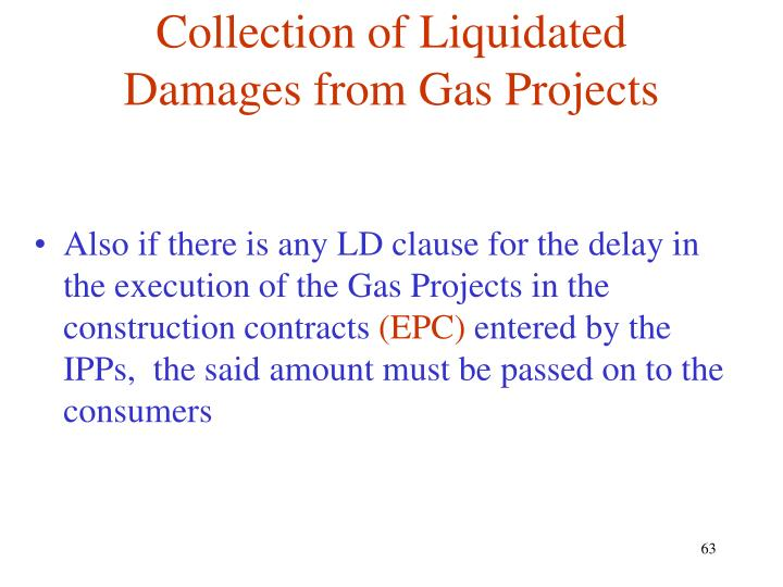Collection of Liquidated Damages from Gas Projects