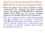 recovery of excess fixed costs paid to bses before commercial operation date1