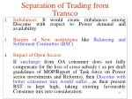 separation of trading from transco4