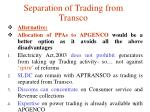 separation of trading from transco7