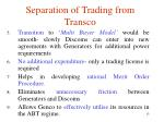 separation of trading from transco8
