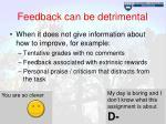 feedback can be detrimental