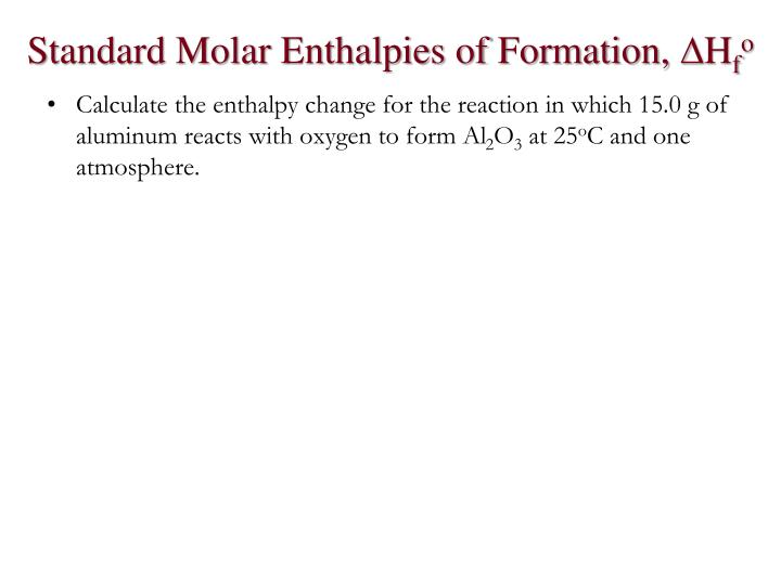Standard Molar Enthalpies of Formation,