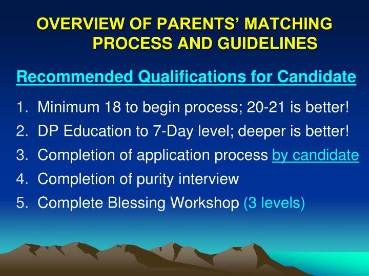 OVERVIEW OF PARENTS' MATCHING PROCESS AND GUIDELINES