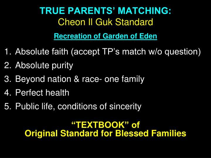 TRUE PARENTS' MATCHING: