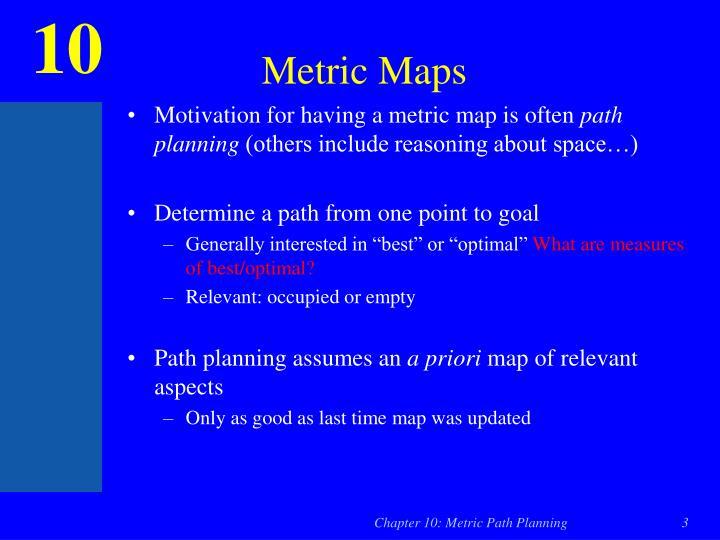 Metric Maps