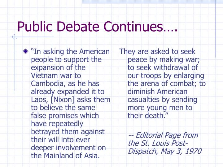 """In asking the American people to support the expansion of the Vietnam war to Cambodia, as he has already expanded it to Laos, [Nixon] asks them to believe the same false promises which have repeatedly betrayed them against their will into ever deeper involvement on the Mainland of Asia."