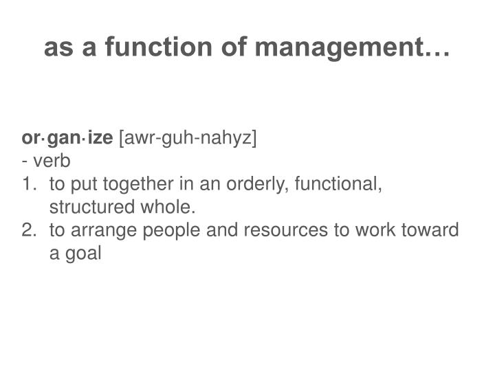 As a function of management