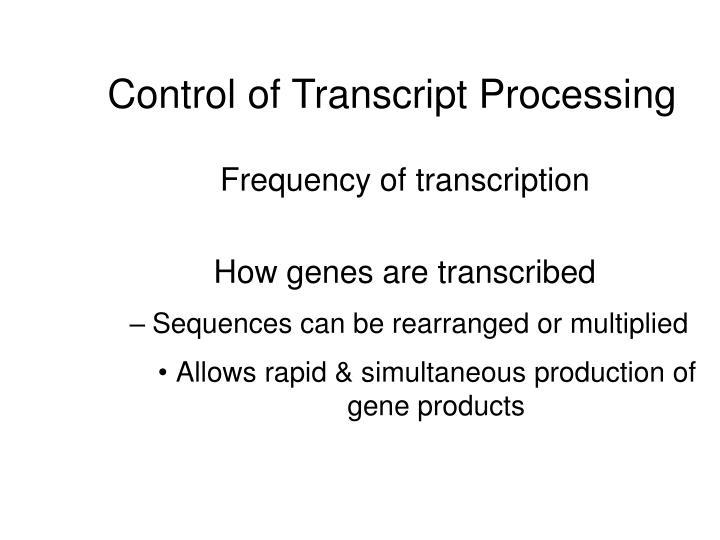 Control of Transcript Processing