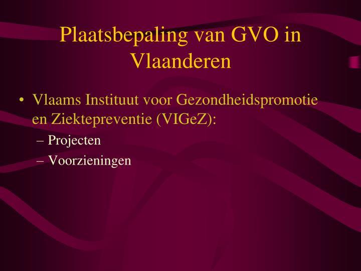 Plaatsbepaling van GVO in Vlaanderen