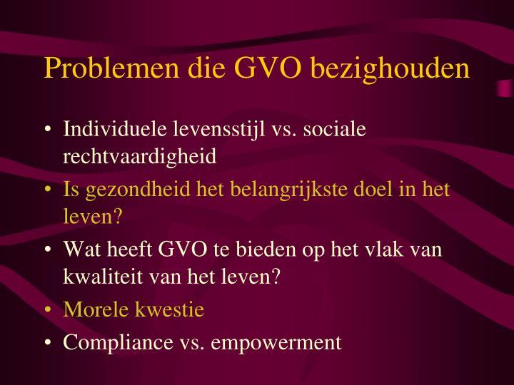 Problemen die GVO bezighouden