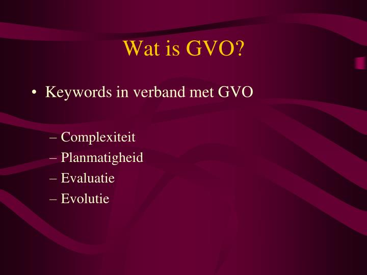 Wat is GVO?