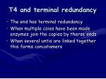 t4 and terminal redundancy