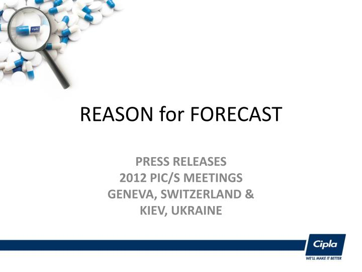 REASON for FORECAST
