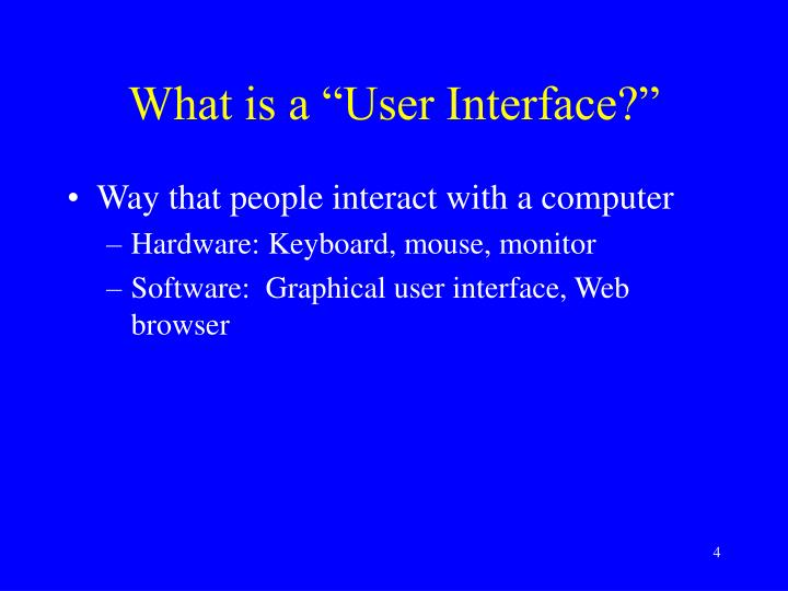 "What is a ""User Interface?"""