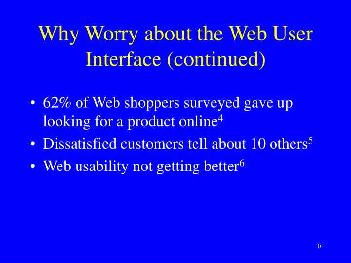 Why Worry about the Web User Interface (continued)