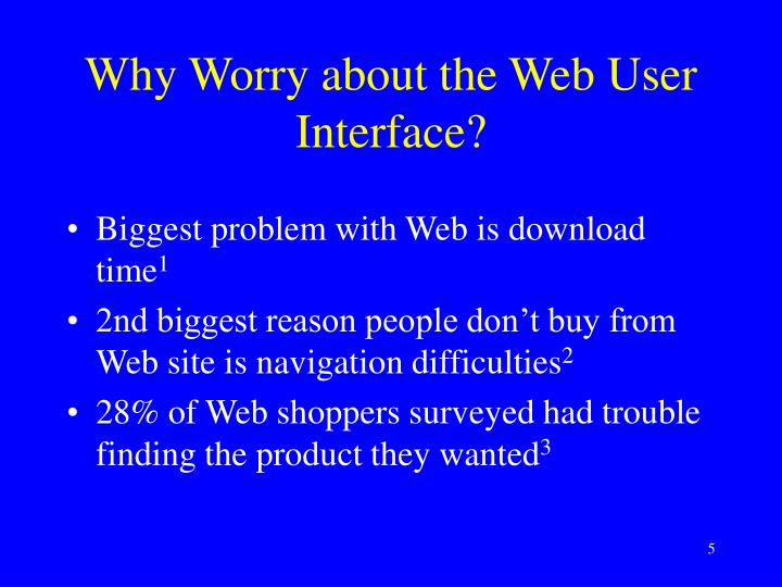 Why Worry about the Web User Interface?