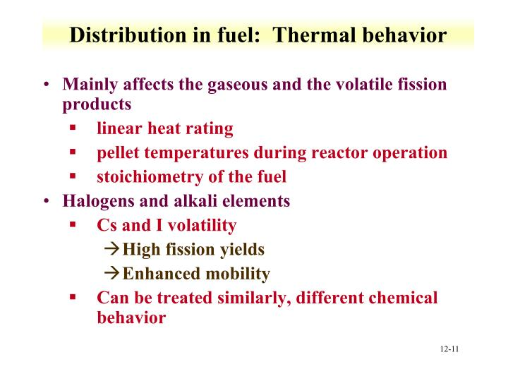 Distribution in fuel:  Thermal behavior