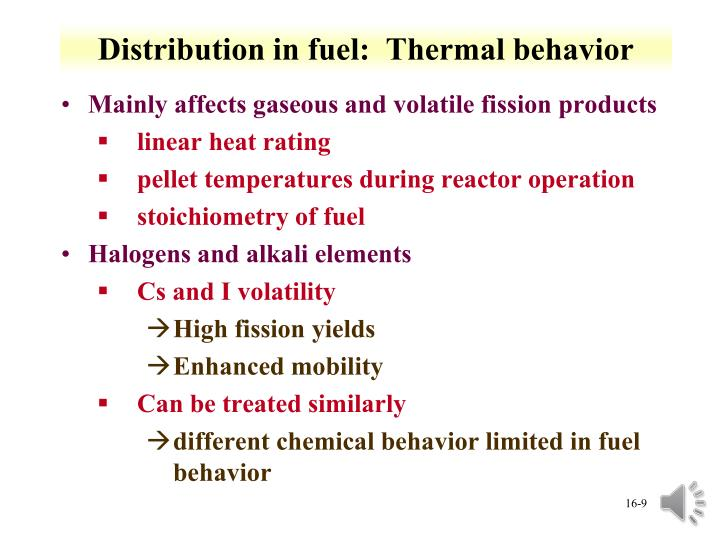 Distribution in fuel:  Thermal behavior