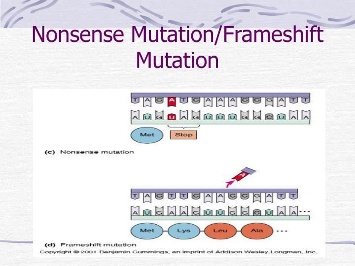 Nonsense Mutation/Frameshift Mutation