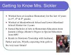 getting to know mrs sickler