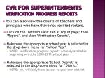 cvr for superintendents verification progress reports4