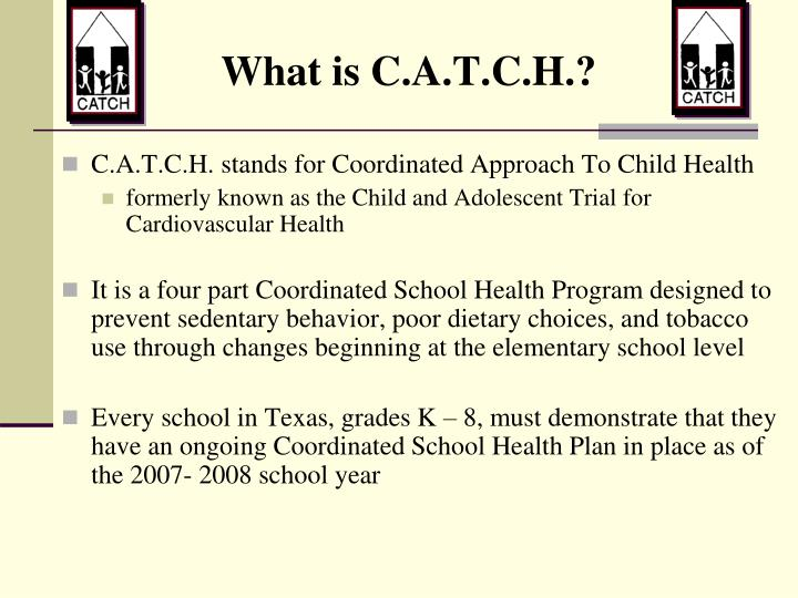 What is C.A.T.C.H.?