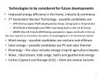 technologies to be considered for future developments