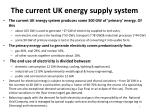 the current uk energy supply system