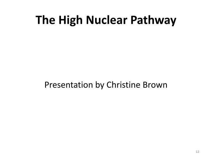 The High Nuclear Pathway