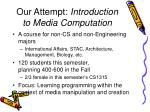 our attempt introduction to media computation