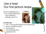 use a loop our first picture recipe