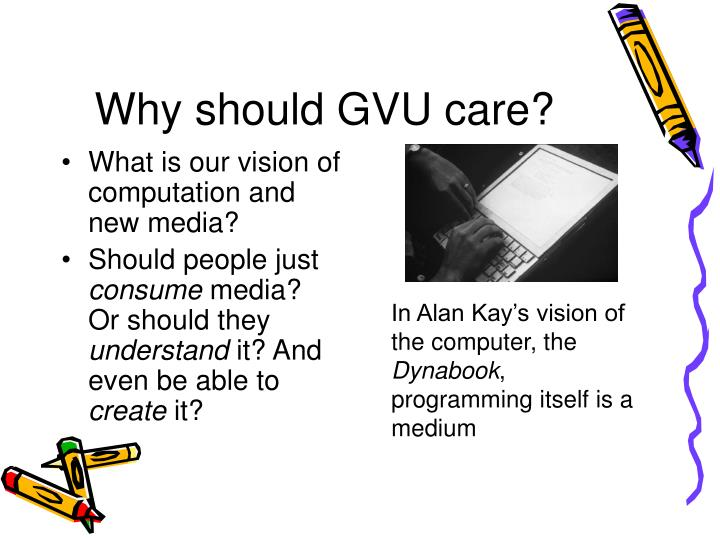 Why should GVU care?