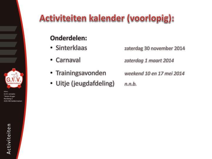 Activiteiten kalender (voorlopig):